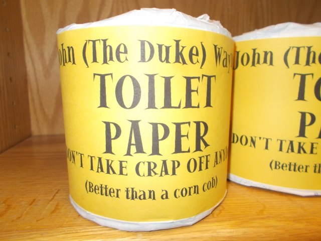 John (The Duke) Wayne TOILET PAPER Don't Take Crap Off Anyone (Better than a corn cob)